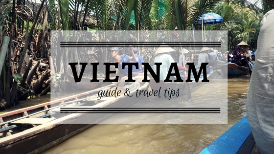 Vietnam guide and travel tips