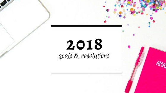 New year, new goals: Looking to make 2018 more